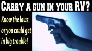 Carry A Gun In Your Rv Or Plan To? Watch This!