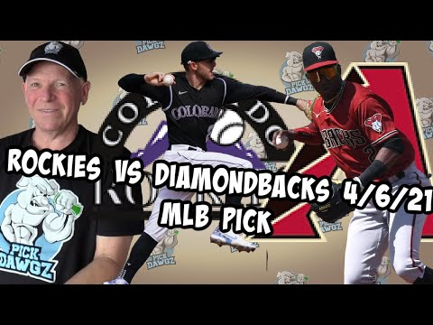 Colorado Rockies vs Arizona Diamondbacks 4/6/21 MLB Pick and Prediction MLB Tips Betting Pick