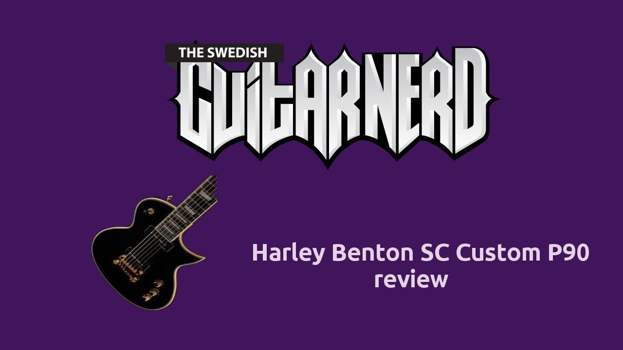 Harley Benton SC Custom P90 - review - SwedishGuitarNerd