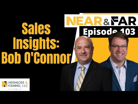 Medicare Sales Insights with Aetna's Bob O'Connor | Near and Far | Episode 103
