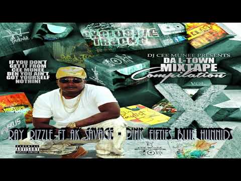 12 - RAY RIZZLE FT AK SAVAGE - PINK FIFTIES BLUE HUNNIDS
