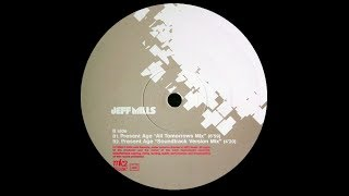 Jeff Mills - Present Age ( All Tomorrows Mix )