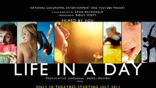 Life in a Day Soundtrack - A Day At a Time (feat. Ellie Goulding)