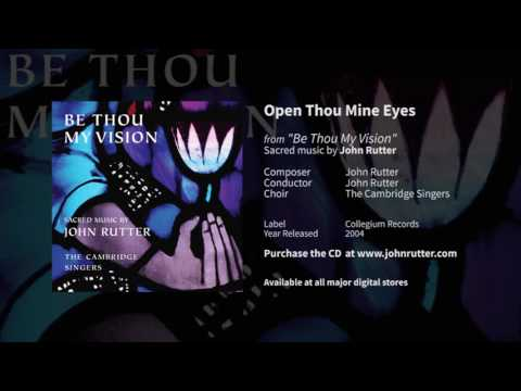 Open Thou Mine Eyes - John Rutter And Cambridge Singers