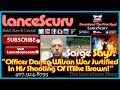 Sarge Says: Officer Darren Wilson Was Justified In His Shooting Of Mike Brown! - The LanceScurv Show