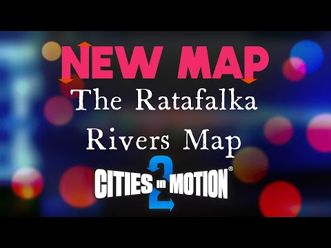 Cities in Motion 2 - the Ratafalka Rivers Map - New Map Created |