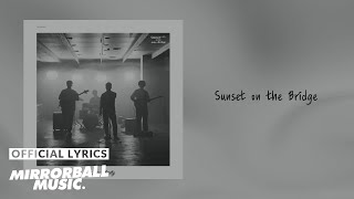 [Full Track] Sunset on the Bridge - singularity (with Lyrics)