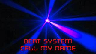 Beat System - Call My Name