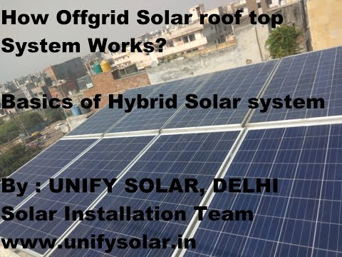How Offgrid(with battery bank) Solar System works?  Installation by UNIFY SOLAR, DELHI