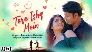 Tere Ishq Mein Souradeep Bhowmik Vidit Sharma Monal Jagtani Vishnu Mishra Latest Hindi Song 2019