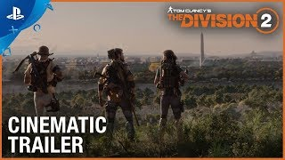 Tom Clancy's The Division 2 - E3 2018 Cinematic Trailer | PS4