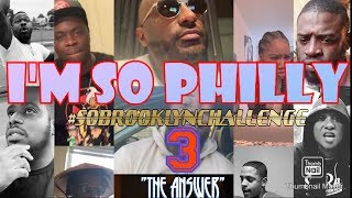 I'M SO PHILLY FREESTYLE COMPILATION 3 #SoBrooklynChallenge