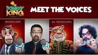 The Donkey King - Meet the Voices - Ismail Tara | Ahsan Rahim | Faisal Queshi