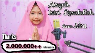 Download Aisyah Istri Rasulullah - Aira si gadis cilik bersuara merdu (cover)