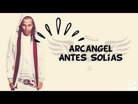 Arcángel - Antes Solías (Letra) (Clásicos Arcángel) (Reggaeton Romántico)