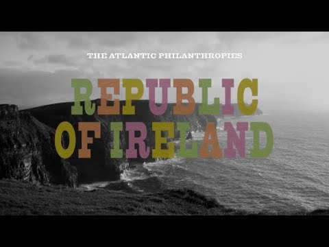 The Atlantic Philanthropies in the Republic of Ireland