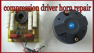 Download Compression driver horn repair (in hindi) Mp3 and Videos