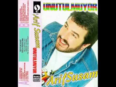 Arif Susam - Kırdım Dostlarımı