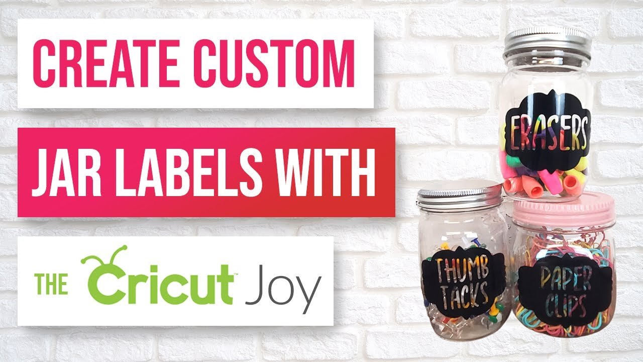 Download 🥰 How to Make Custom Jar Labels with the Cricut Joy