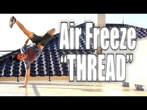 Bboy Tutorial I How To Air Freeze Thread I