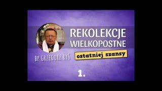 Rekolekcje Ostatniej Szansy Z Bp. Grzegorzem Rysiem   Dzień 1