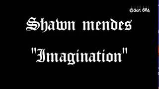 """Shawn mendes """"imagination"""" lirik dan terjemahan"""