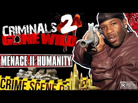 Criminals Gone Wild 2: Menace II Humanity (Full Documentary)