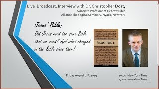 #Christopher_Dost, #JesusBible Jesus' Bible: An Interview with Dr. Christopher Dost