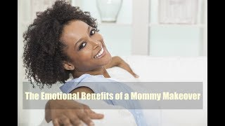The Emotional Benefits of a Mommy Makeover