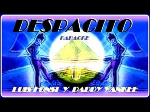 DESPACITO. (SPECIAL EDITION). LUIS FONSI Y DADDY YANKEE. KARAOKE. (DIVERCANTA)