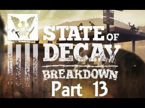 State of Decay: Breakdown ( Part 13 )