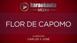 Karaokanta - Carlos y José - Flor de capomo
