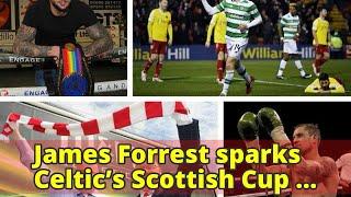 James Forrest sparks Celtic's Scottish Cup romp against Brechin City