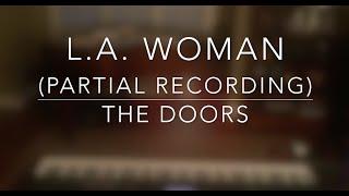 L.A. Woman (Partial Recording) - The Doors (Piano Cover)