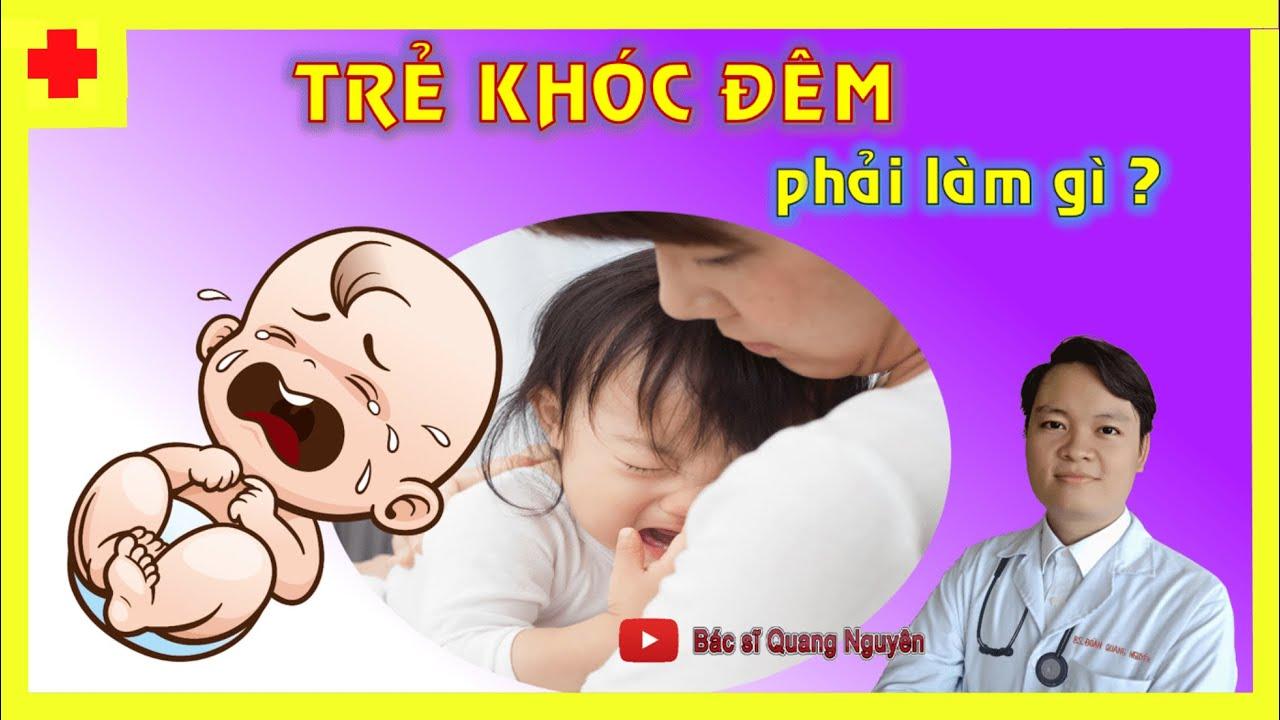 Trẻ KHÓC ĐÊM phải làm sao?| 5 Phút Cùng Nguyên- Tập 19| Bác sĩ Quang Nguyên