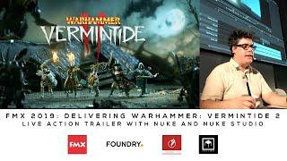 fMX 2019  Hugo Guerra  Deep compositing  Nuke  Nuke Studio  Warhammer Vermintide 2 Trailer