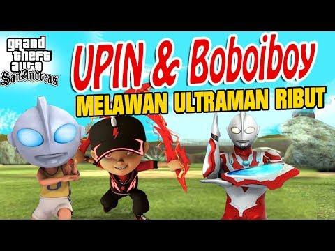 Upin ipin dan Boboiboy melawan Ultraman Ribut GTA Lucu