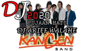 DJ PUJAAN HATI REMIX SANTAI 2020 NUNGUIN YA? (ARIEF WALAHE REMIX) FULL BASS!!! RIQWES DARI LOVERS