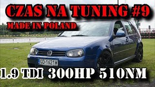 CZAS NA TUNING MADE IN POLAND #9 VW Golf IV 300HP 510NM 1 9tdi