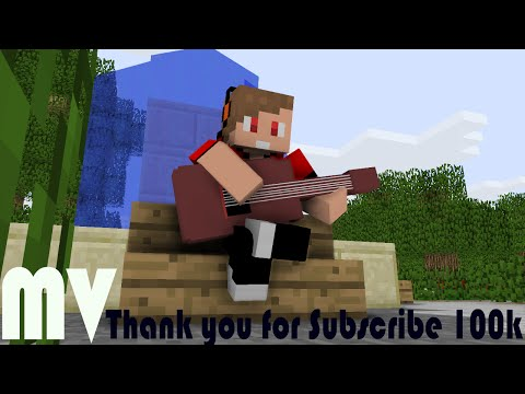 ♪ MVเพลง Thank you for Subscribe 100k ♪