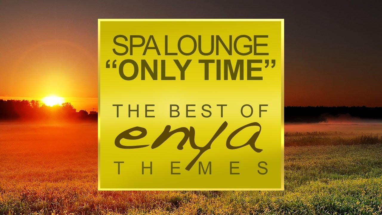 Only Time The Best Of Enya Themes Full Album 1h Continuous Video Mix Youtube