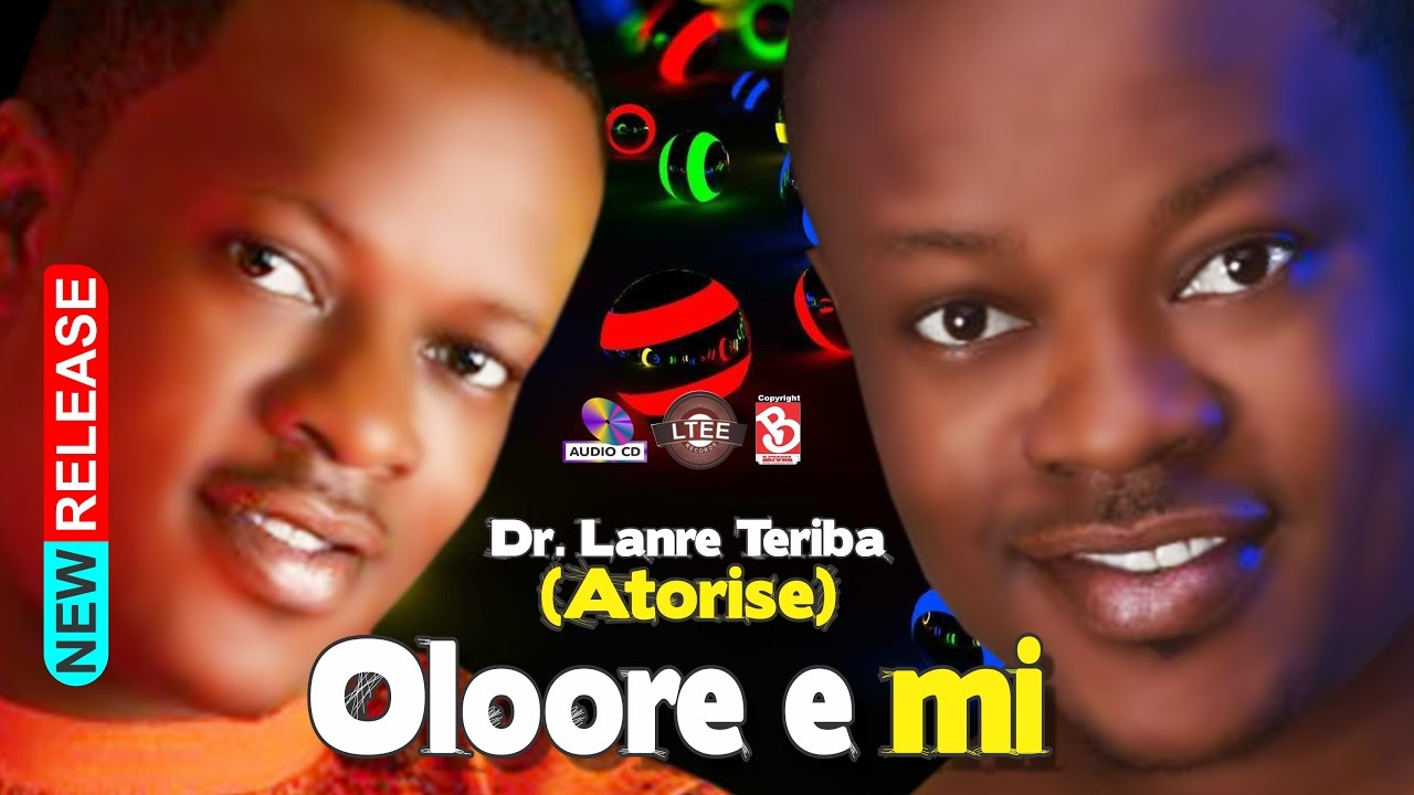 Download OLOORE E MI. DR LANRE TERIBA -- ATORISE NEW 60min medly  album.  2017 Hit