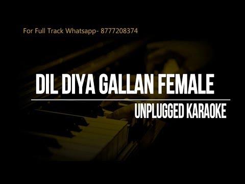Dil Diyan Gallan (Female Scale) || Karaoke Unplugged || Tiger Zinda Hai || Neha Bhasin