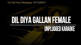 Dil Diyan Gallan (Female Scale) || Karaoke unplugged || Tiger Zinda Hai || Neha Bhasin