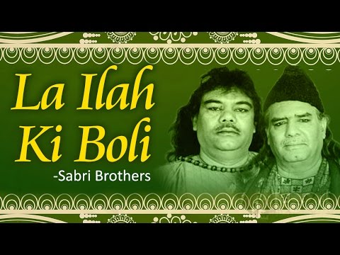 La Ilah Ki Boli Bol By Sabri Brothers | Ramadan 2018 Special | Popular Naats 2018