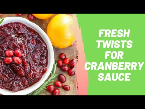 Fresh Twists for Cranberry Sauce
