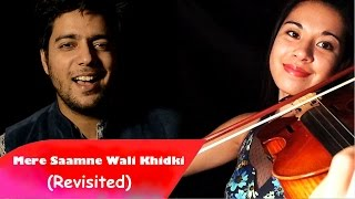 Mere Samne Wali Khidki Mein (Revisited) | Siddharth Slathia ft. Kimberly McDonough