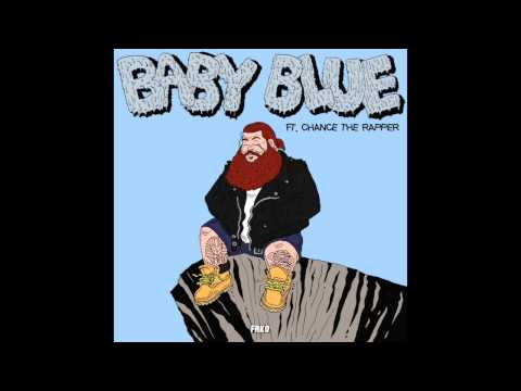 Action Bronson feat. Chance The Rapper - Baby Blue [HQ + Lyrics]