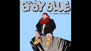 Скачать Action Bronson Feat Chance The Rapper Baby Blue HQ Lyrics