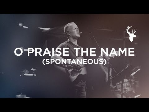 O Praise The Name + Spontaneous - Brian Johnson | Bethel Music Worship